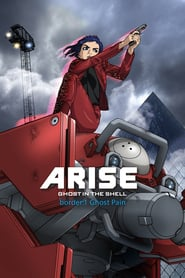 Ghost in the Shell Arise – Border 1 : Ghost Pain